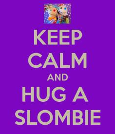 keep-calm-and-hug-a-slombie